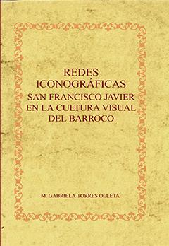 Redes iconográficas: San Francisco Javier en la cultura visual del Barroco