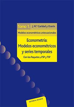 Econometría: modelos econométricos y series temporales con los paquetes micro - TSP y TSP. Tomo 1