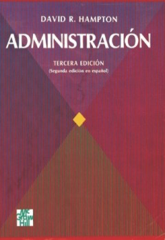 Administración (3a. ed.) - David R. Hampton - McGraw-Hill Interamericana - 9781615028559